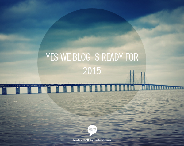 yes-we-blog-ready-for-2015