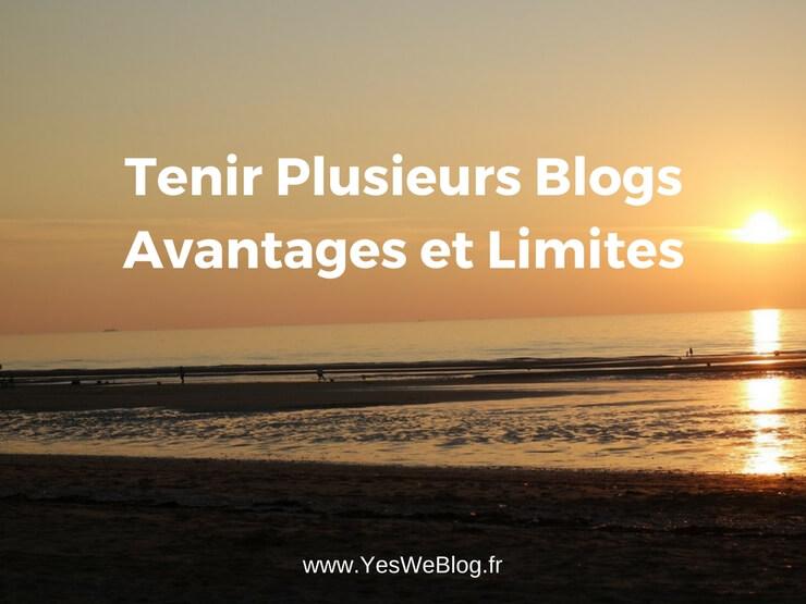 Tenir Plusieurs Blogs Avantages et Limites