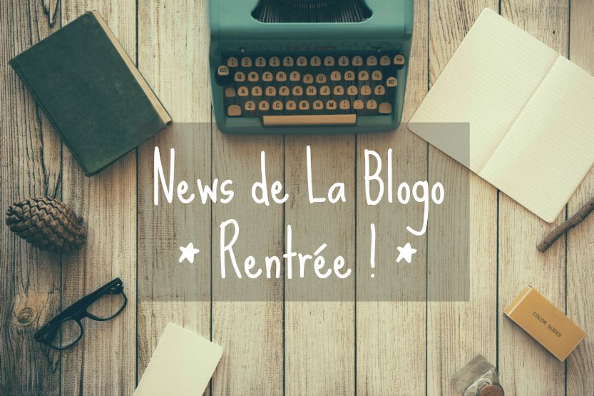 actualites-blogosphere-yesweblog-2015 rentrée