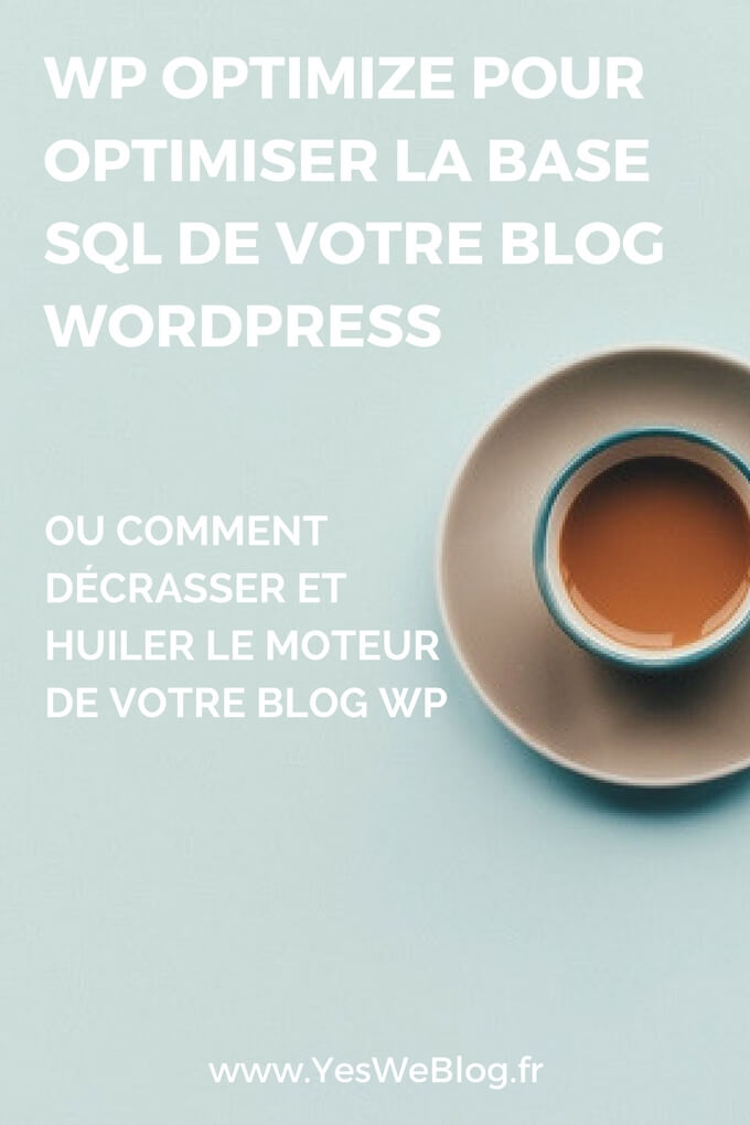 WP Optimize pour optimiser la Base Sql WordPress