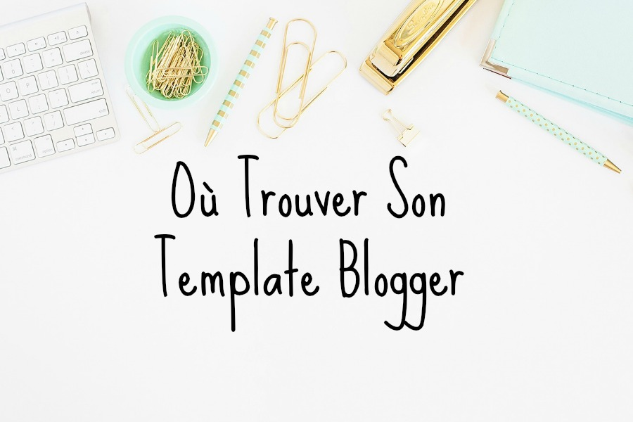 trouver-template-modele-theme-blogger