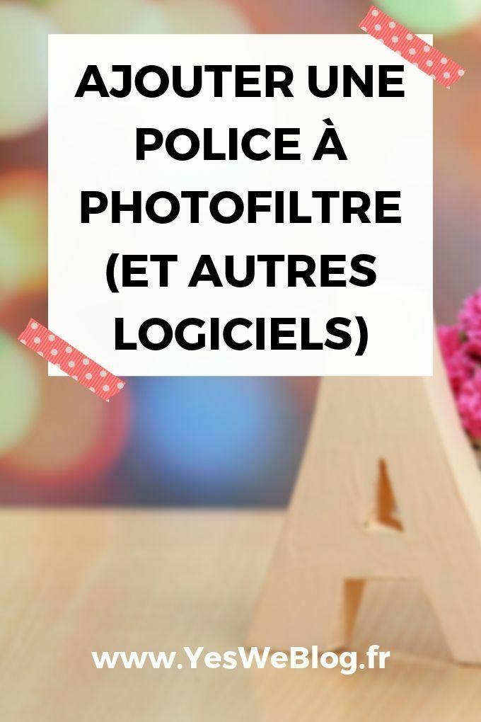 Ajouter Une Police à PhotoFiltre (Et Autres Logiciels)