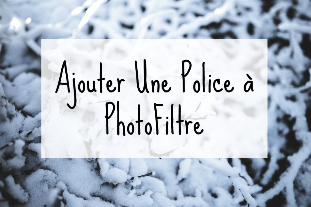 ajouter une police photofiltre et autres logiciels yes we blog. Black Bedroom Furniture Sets. Home Design Ideas