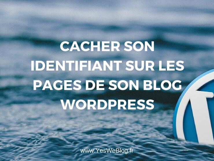 Cacher son identifiant sur les pages de son blog WordPress
