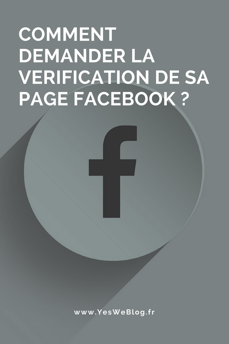 COMMENT DEMANDER LA VERIFICATION DE SA PAGE FACEBOOK