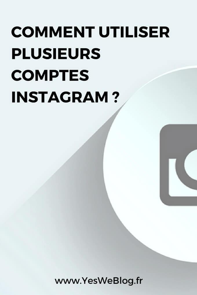 Comment Utiliser Plusieurs Comptes Instagram