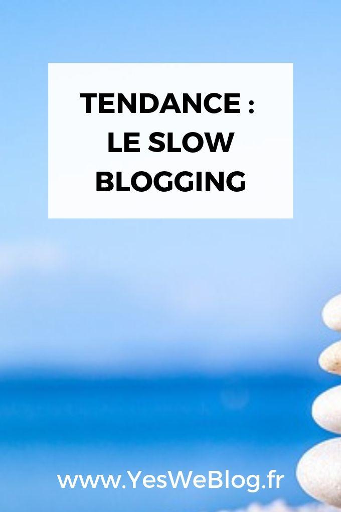 Tendance Le Slow Blogging