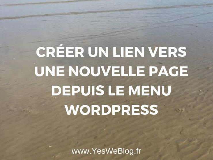 Créer un Lien vers une nouvelle page depuis le menu WordPress