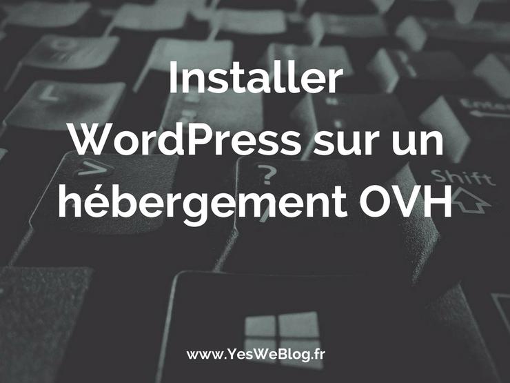 Installer WordPress sur un hébergement OVH