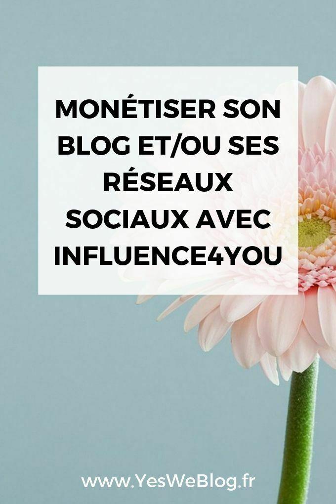 Monétiser Son blog et/ou ses Réseaux Sociaux avec Influence4you