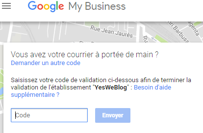 Saisie code Validation etablissement Google My Business