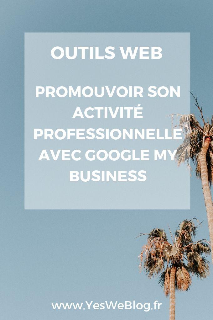 Promouvoir son Activité Professionnelle avec Google My Business