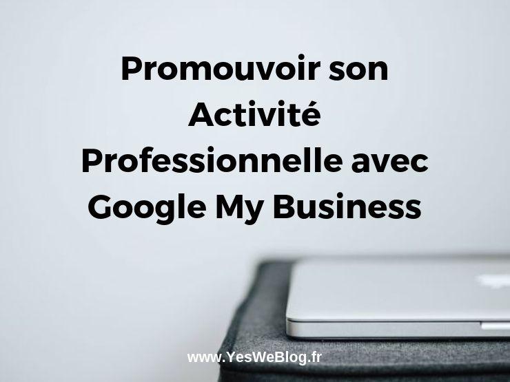 Promouvoir son Activité Profesionnelle avec Google My Business - ywb