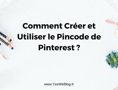 Comment Créer et Utiliser le Pincode de Pinterest