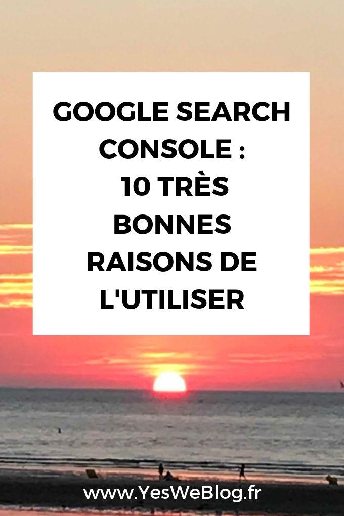 Google Search Console : 10 très bonnes raisons de l'utiliser