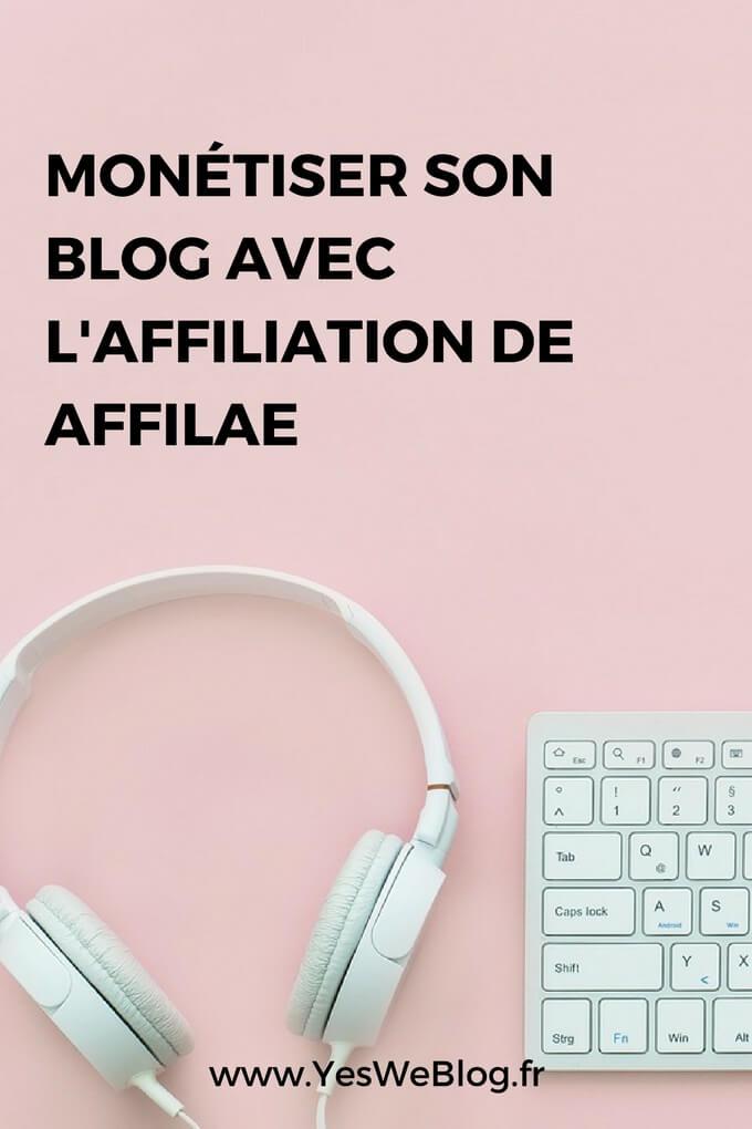 Monétiser son Blog avec l affiliation de Affilae