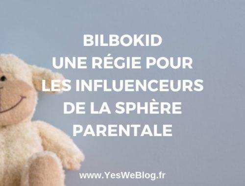 Bilbokid Une Régie pour les Influenceurs de la Sphère Parentale - ywb