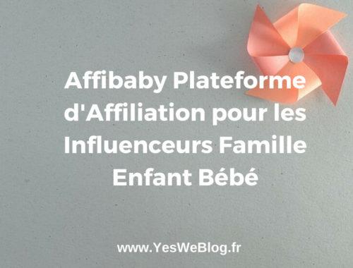 Affibaby Plateforme d'Affiliation pour les Influenceurs Famille Enfant Bébé