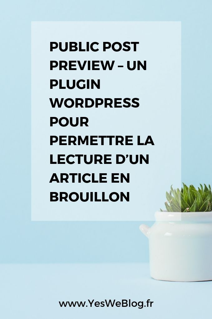 Public Post Preview – Un Plugin WordPress pour permettre la lecture d'un article en brouillon