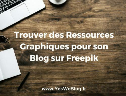 Trouver des Ressources Graphiques pour son Blog sur Freepik