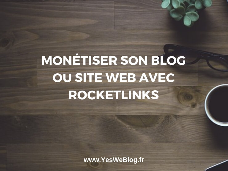 Monetiser Son Blog ou Site Web avec Rocketlinks