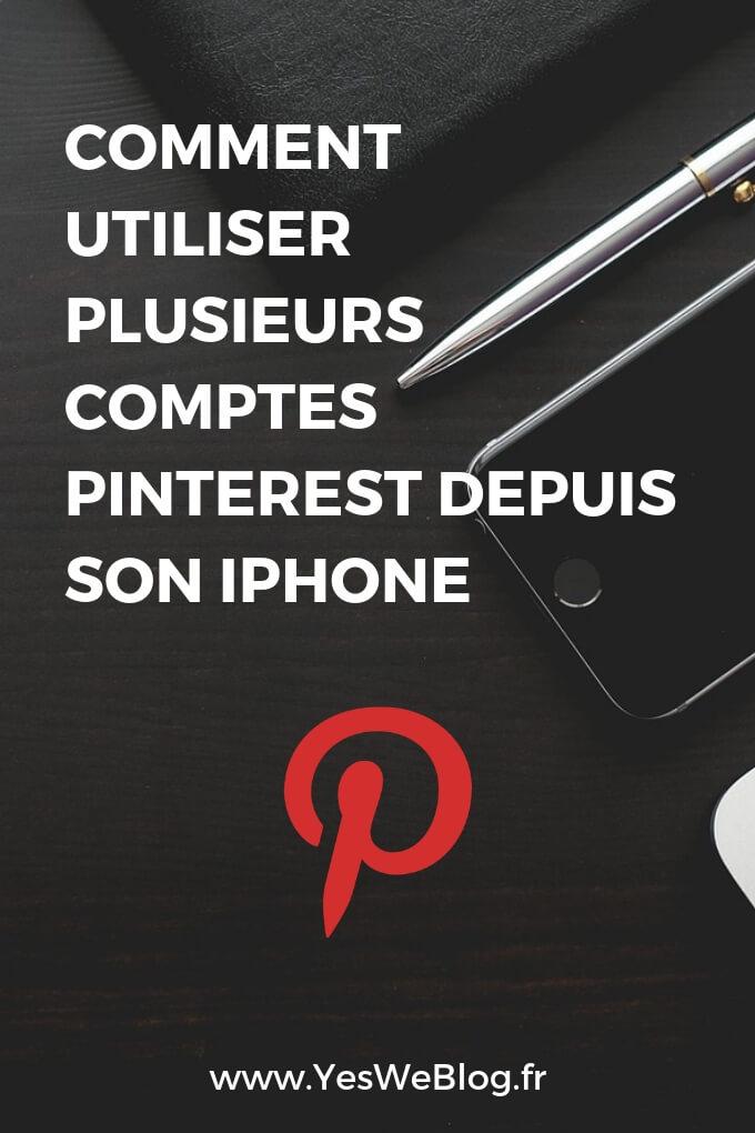 Comment utiliser plusieurs comptes Pinterest depuis son iPhone