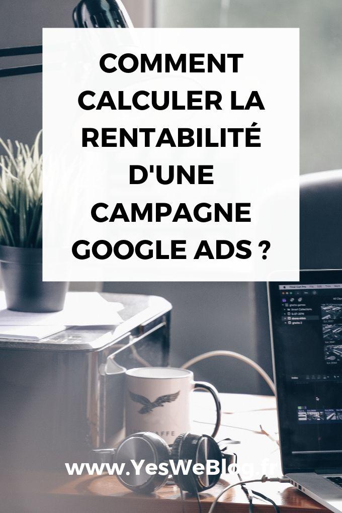 Calculer la Rentabilité d une Campagne Google Ads ?