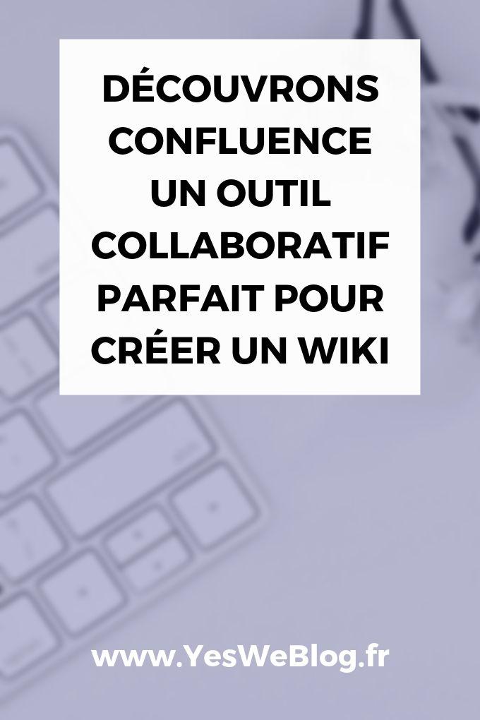Découvrons Confluence un Outil Collaboratif parfait pour créer un Wiki