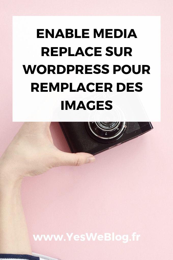 Enable Media Replace sur WordPress pour remplacer des images