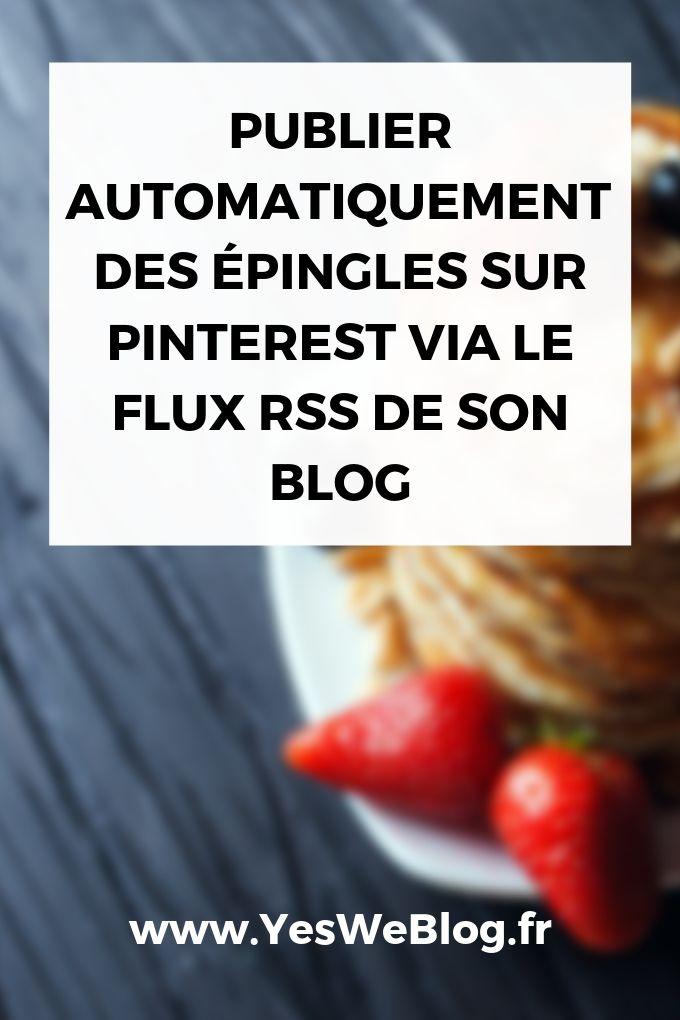 Publier Automatiquement des épingles sur Pinterest via le flux RSS de son Blog