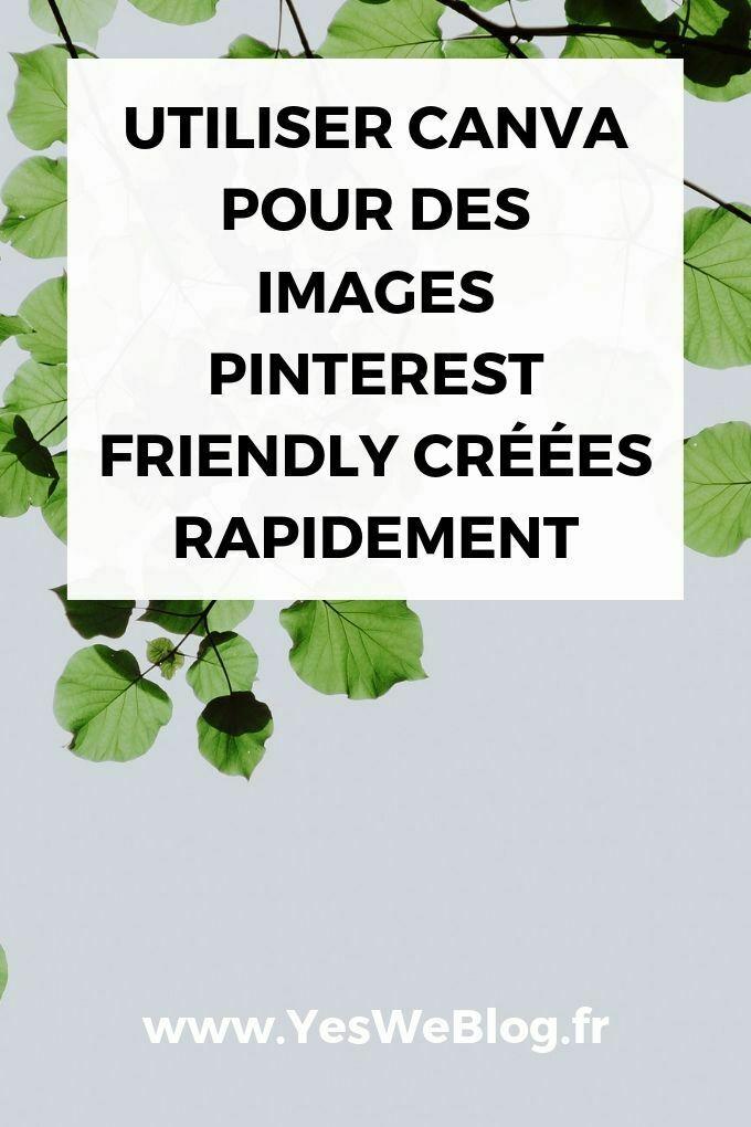 Utiliser Canva pour des Images Pinterest Friendly Créées Rapidement