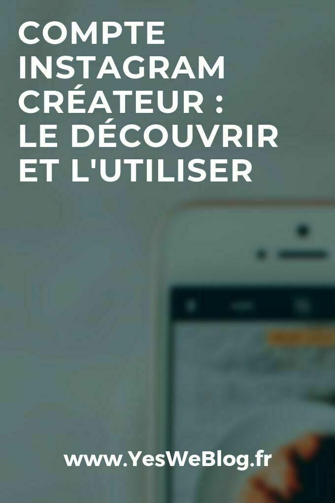 Découvrir et Utiliser le Compte Créateur Instagram