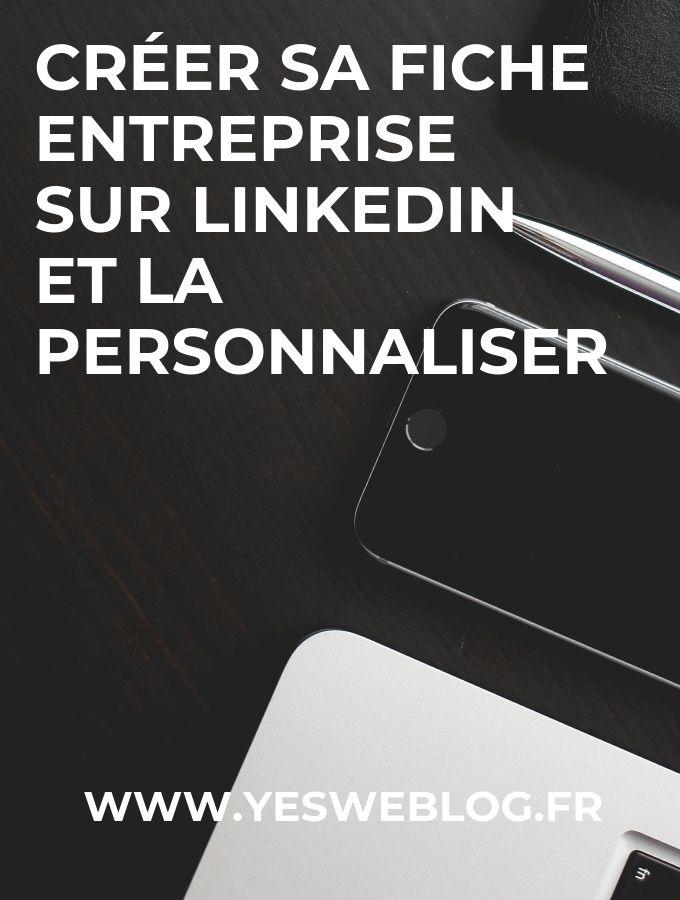 créer sa fiche entreprise sur le reseau linkedin et la personnaliser