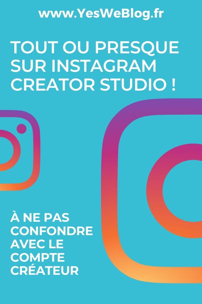 Tout ou presque sur Instagram Creator studio