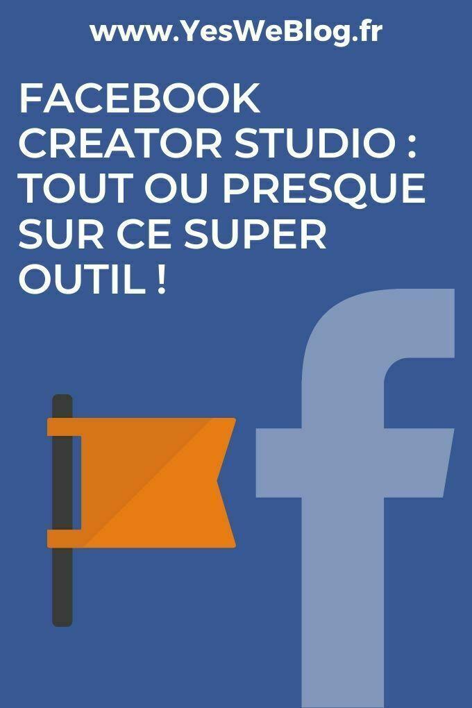 facebook creator studio tout ou presque sur cet outil