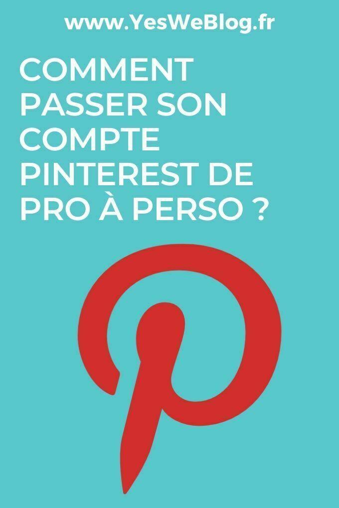 Comment passer son compte Pinterest de Pro à Perso