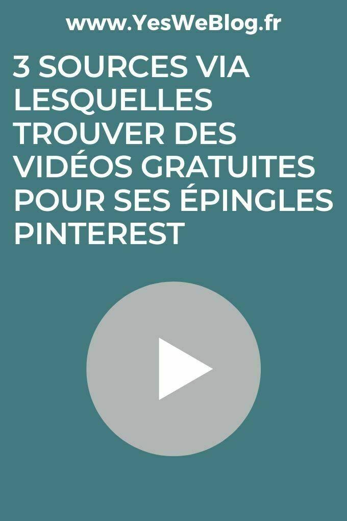 sources pour trouver videos gratuites pour epingles pinterest