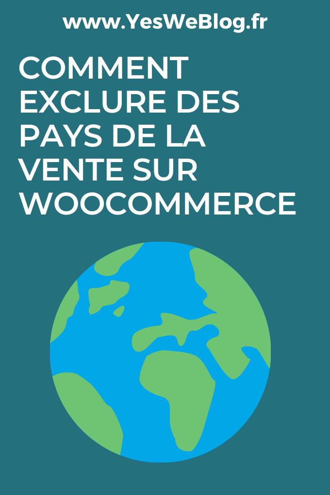 comment exclure des pays de la vente sur woocommerce ?