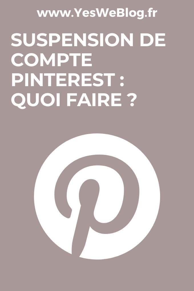 suspension de compte pinterest quoi faire ?