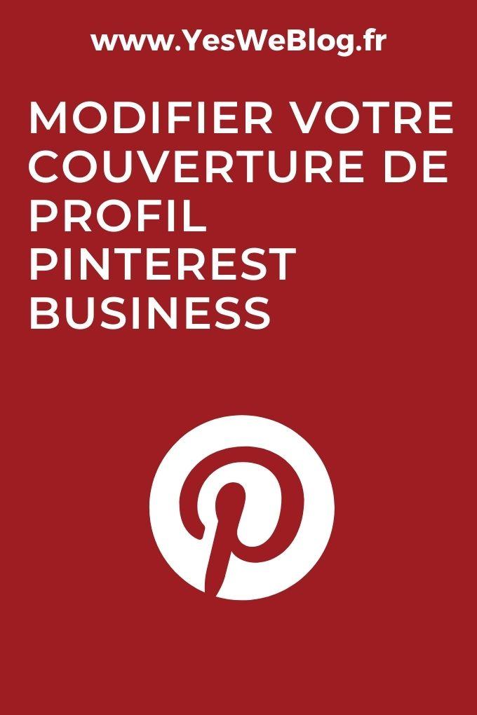 Modifier votre couverture de profil Pinterest Business
